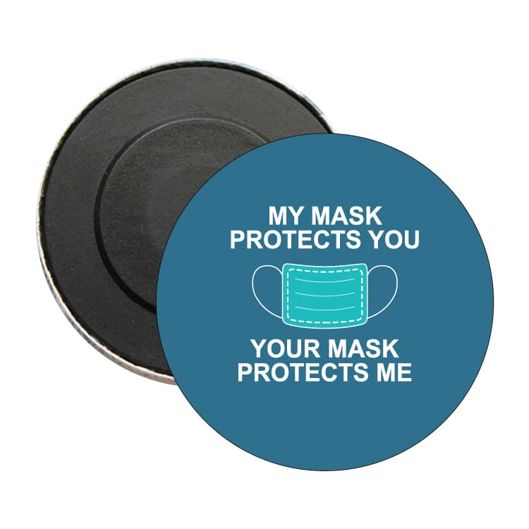 2122 ROUND MAGNET MY MASK PROTECTS YOU YOUR MASK PROTECTS ME BLUE
