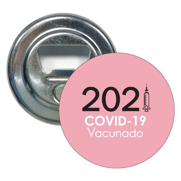 2160 ABRIDOR REDONDO 2021 COVID19 VACUNADO ROSA